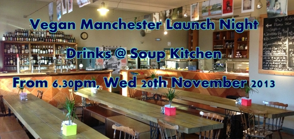 Vegan Manchester launch at Soup Kitchen